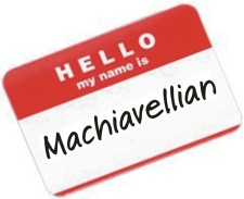 Hello Machiavellian